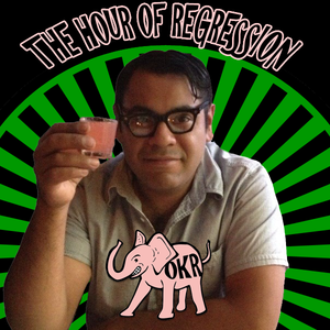 The Hour of Regression Show #2