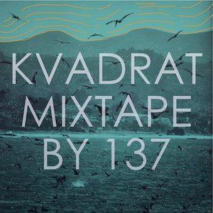 Kvadrat mixtape #1 - by 137