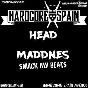 DMTPODCAST044 - HEAD MADDNES - SMACK MY BEATS