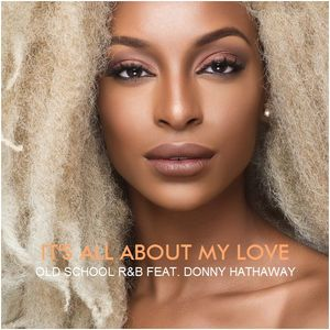 """R&B OLD SCHOOL - """"It's All About My Love"""" feat. Donny Hathaway"""