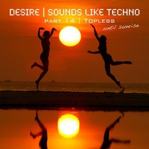 "Sounds Like Techno - Part 13 ""Topless (Until Sunset)"""