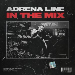 Adrena Line - In The Mix: June 2021