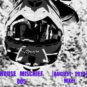 HOUSE MISCHIEF 005 (AUG 14')