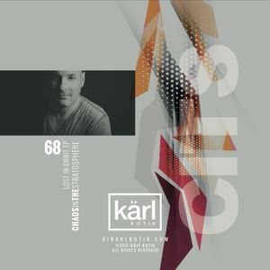dj karl k-otik - chaos in the stratosphere episode 068 - lost in orbit ep