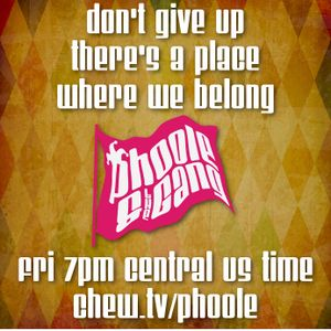 Phoole and the Gang | Show 154 | Don't Give Up  | via Chew.tv | 22 July 2016