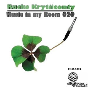 Rucko Krytiiconty - Music in my Room 020 (22_08_2015)