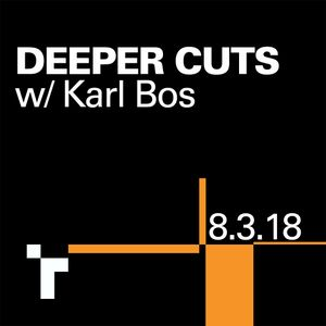 Deeper Cuts with Karl Bos - 8 March 2018