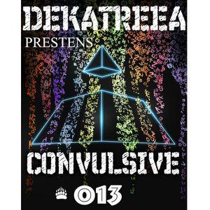 CONVULSIVE # 013 WITH DEKATREEA