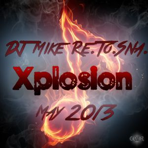 DJ Mike Re.To.Sna. - Xplosion May 2013 [May 2013 Top10 Mixed]