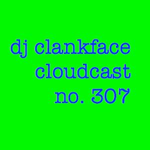 DJ CLANKFACE'S Q-RATED MIXTAPE 307