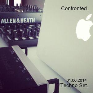 Confronted.   Techno Set.   01.06.14.