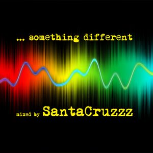 ... Something Different ... mixed by SantaCruzzz