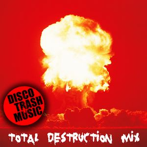 Disco Trash Music - TOTAL DESTRUCTION MIX (august 2010)