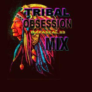 DJ PASCAL 69 - TRIBAL OBSESSION (Clan Tribe MIX) 73:38 min.