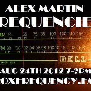 AlexMartinFREQUENCIESAug24th2012onBoxFrequency.FM