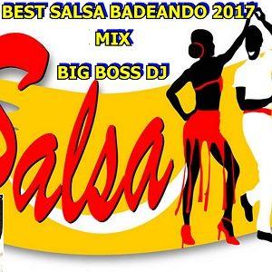 THE BEST SALSA BADEANDO 2017 MIX BIG BOSS DJ