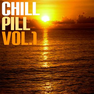Chill Pill Vol. 1