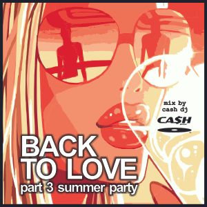 BACK TO LOVE pt 3 summer party