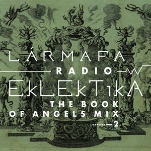 FLAcLOSsLESs-Larmafa-Radio-Eklektika3/–2 • The Book of Angels Mix –2 • 15-03-2017