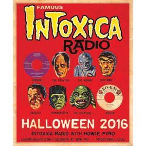 INTOXICA RADIO October 25, 2016 HALLOWEEN HYSTERIA!!