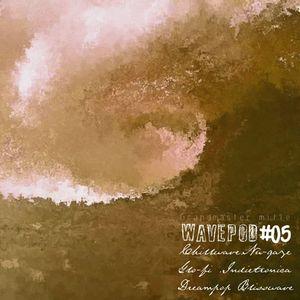 WAVEPOD#05