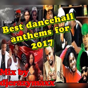 best dancehall anthems for 2017.mp3