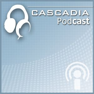 Cascadia Podcast Episode 14