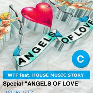 WTF?! feat HouseMusicStory // Special Angels Of Love // www.c-you.tv
