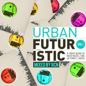 Urban Futuristic Vol.01 mixed by RCN