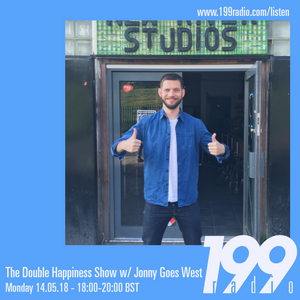 14/05/18 - The Double Happiness Show w/ Jonny Goes West