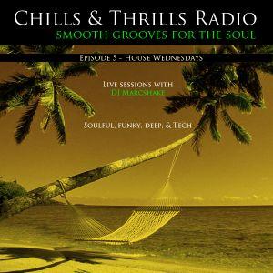 Episode 5 - Chills & Thrills Radio - House Music Wednesdays