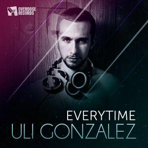 Uli Gonzalez - Everytime (Original Mix) [Overdose Records]