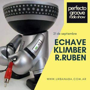 PERFECTO GROOVE RADIO SHOW - KLIMBER - ECHAVE - RICARDO RUBEN 21/9