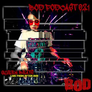 BOD Podcast 021 - Queen Beats (Live From After Dub)