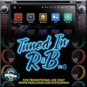 TUNED IN R&B PT. 6 (NEW R&B)