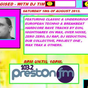 Energised With DJ Tim - 10/8/13/ - 103.2 Preston fm
