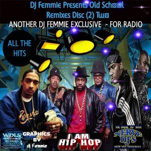 DJ Femmie Mixtapes Presents Old School Remixes Disc