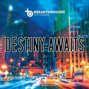 Destiny Awaits / Conquer Your Destiny p1