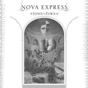 """John Zorn - """"Nova Express"""" prezentuje Maciej Karłowski"""