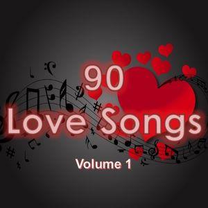 90 LOVE SONGS - VOLUME 1