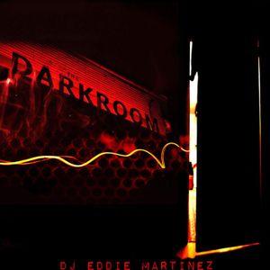 DJ Eddie Martinez Presents: House Sessions Episode 28 - THE DARK ROOM (AFTERHOURS)
