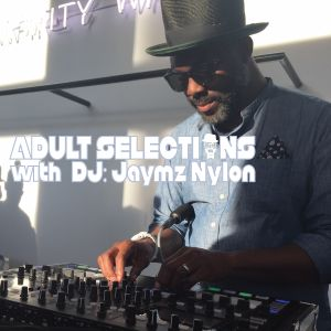 DJ Jaymz Nylon - Adult Selections Radioshow #142