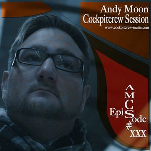 Andy Moon Cockpitcrew Session 0107 Part 1 of 2