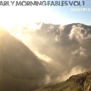 Early Morning Fables - Wake up Late
