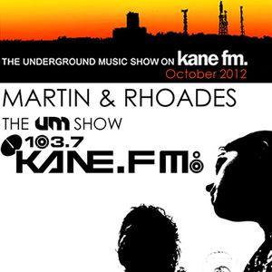 The Underground Music Show Kane FM October 2012 Hosted by Martin & Rhoades
