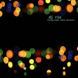 DJ Rio Flying High Radio Sessions Mix #528