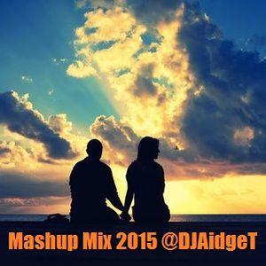 Mashup Mix 2015 @DJAidgeT