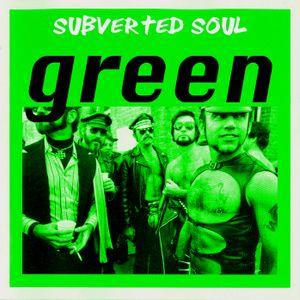 Subverted Soul - green