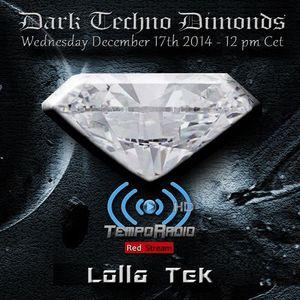 Lolla Tek Dark Techno Diamonds Podcast 17-12-14