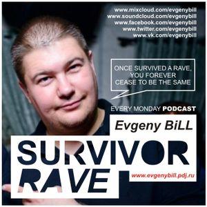 Evgeny BiLL - Survivor Rave Podcast 004 (25-08-2014)